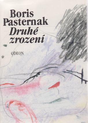 Boris Pasternak - Druhé zrození