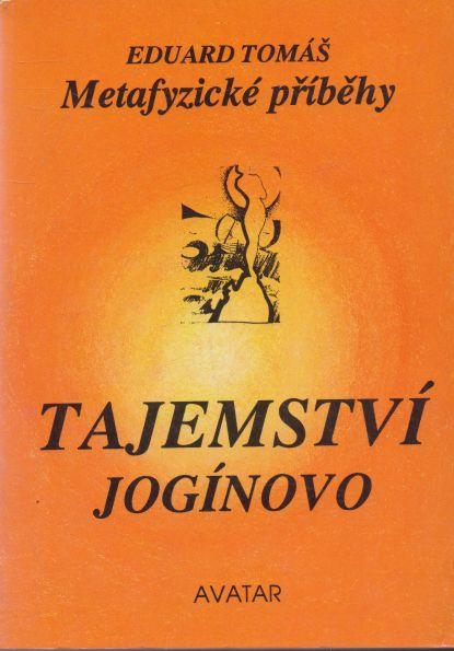 Eduard Tomáš - Metafyzické příběhy II. Tajemství jogínovo.