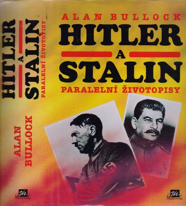 Alan Bullock - Hitler a Stalin - paralelní životopisy