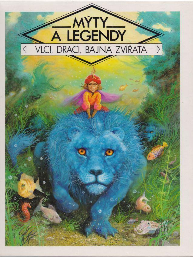 Claude-Catherine Ragache, Francics Philipps - Mýty a legendy. Vlci, draci, bájná zvířata.