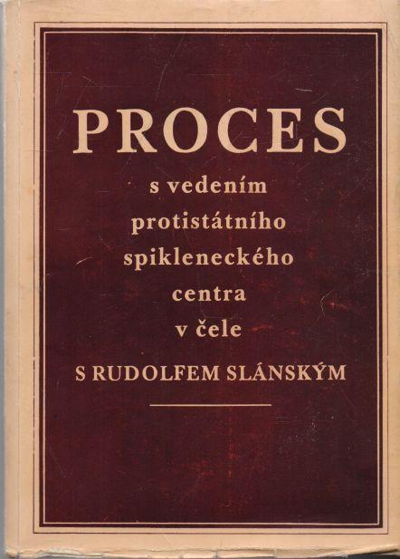 - Proces s vedením protistátního spikleneckého centra v čele s Rudolfem Slánským