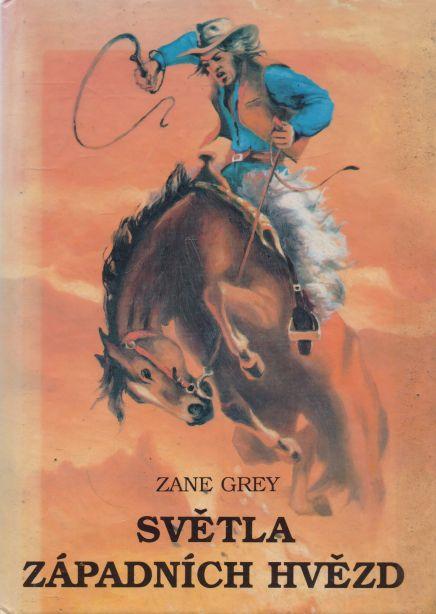 Zane Grey - Světla západních hvězd