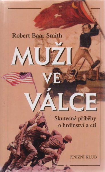 Robert Baar Smith - Muži ve válce