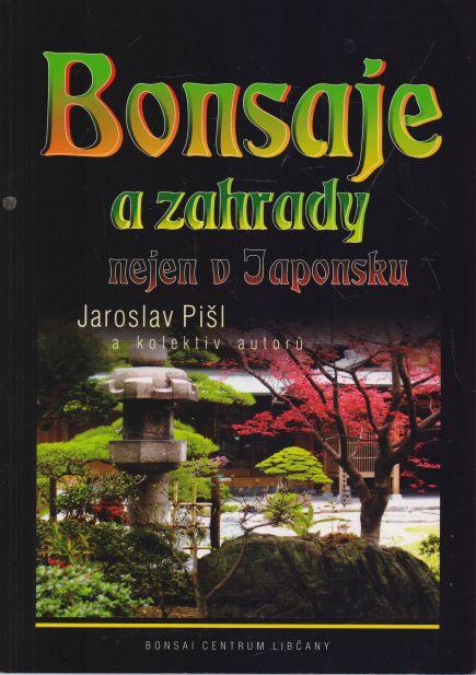 Jaroslav Pišl - Bonsaje a zahrádky nejen v Japonsku