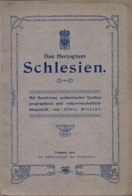 Alois Bilecki - Das Herzogtum Schlesien