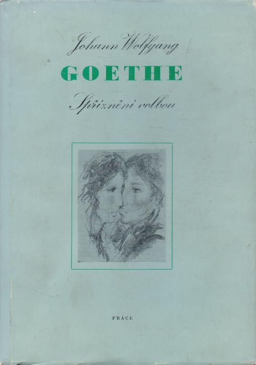 Johann Wolfgang Goethe - Spříznění volbou