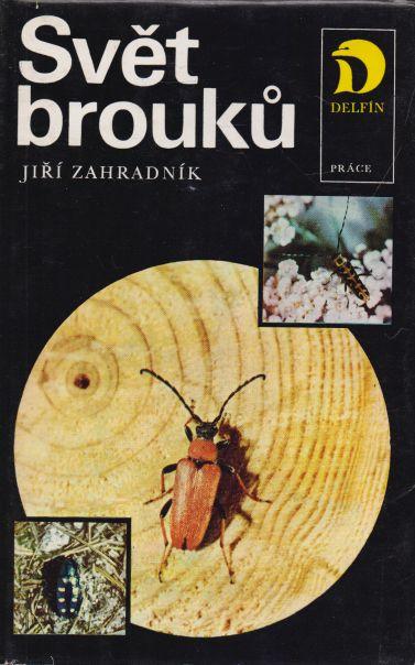 Jiří Zahradník - Svět brouků
