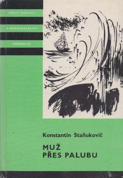 Konstantin Staňukovič - Muž přes palubu