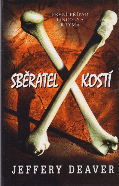 Jeffery Deaver - Sběratel kostí