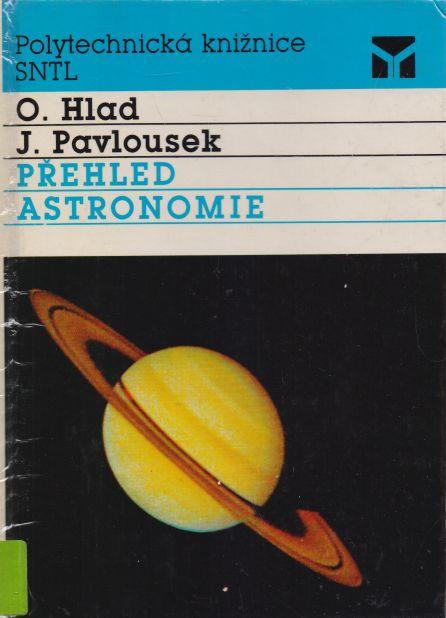 O. Hlad, J. Pavlousek - Přehled astronomie