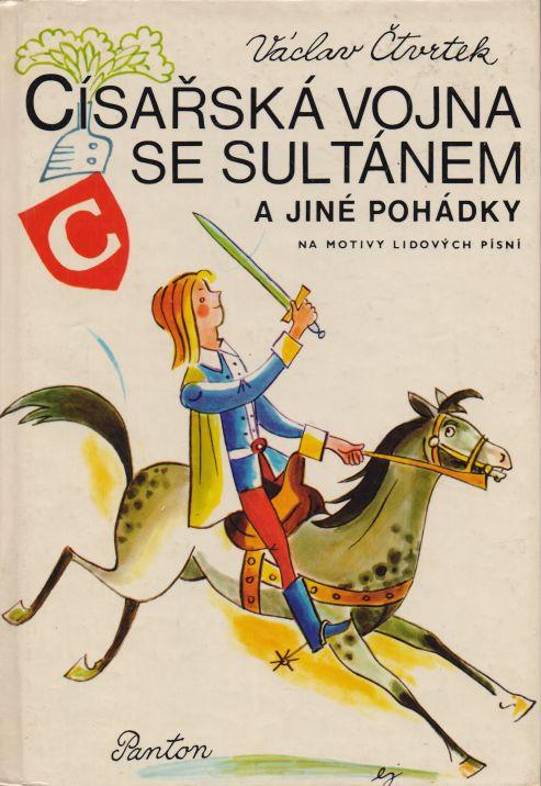 Václav Čtvrtek - Císařská vojna se sultánem a jiné pohádky