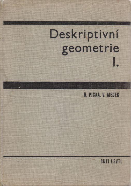R. Piska, V. Medek - Deskriptivní geometrie I.