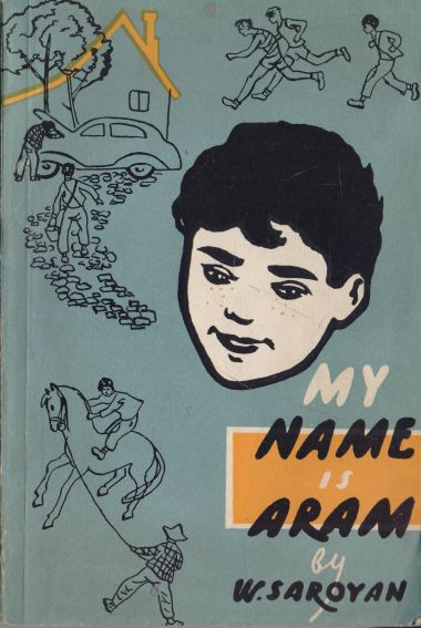 W. Saroyan - My Name is Aram
