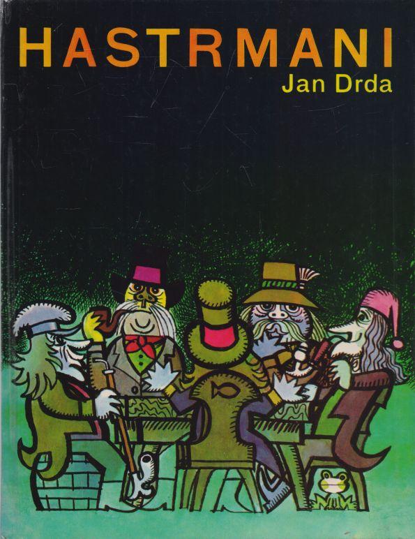 Jan Drda - Hastrmani
