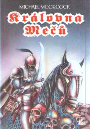 Michael Moorcock - Kníže mečů, Královna mečů, Král mečů