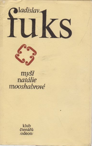 Ladislav Fuks - Myši Natálie Mooshabrové