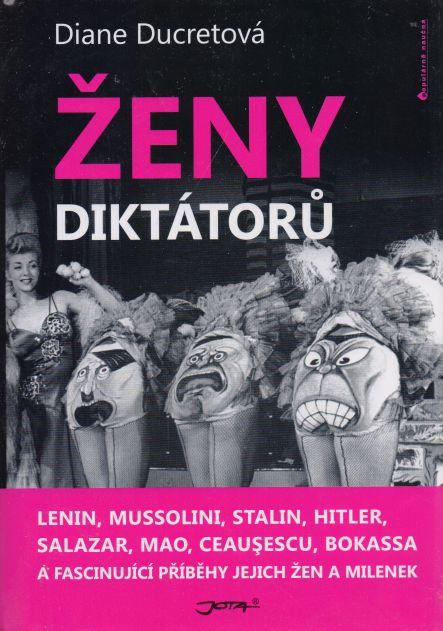 Diane Ducretová - Ženy diktátorů