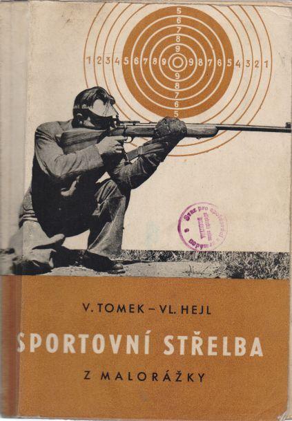 V. Tomek, Vl. Hejl - Sportovní střelba z malorážky