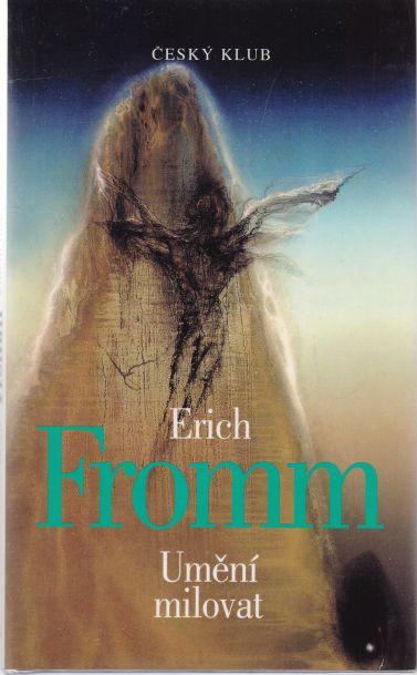 Erich Fromm - Umění milovat