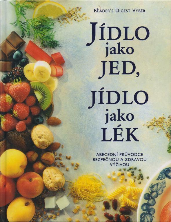 kolektiv autorů - Jídlo jako jed, jídlo jako lék