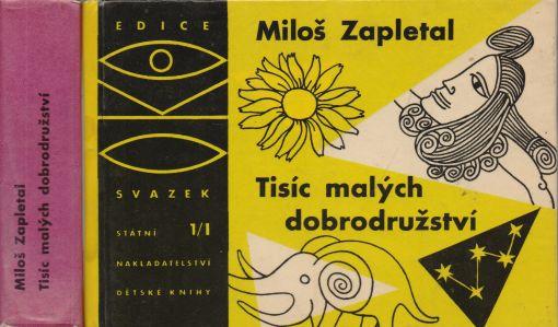 Miloš Zapletal - Tisíc malých dobrodružství I+II