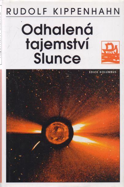 Rudolf Kippenhahn - Odhalená tajemství Slunce