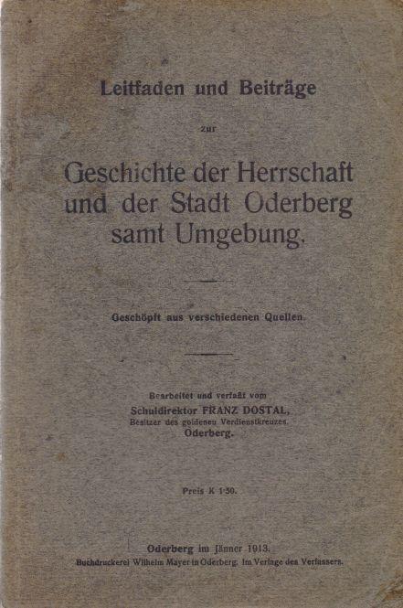Franz Dostal - Leitfaden und Beitrage zur Geschichte der Herrschaft und der Stadt Oderberg samt Umgebung