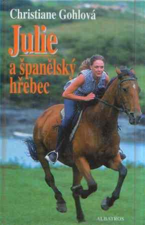 Christiane Gohlová - Julie a španělský hřebec