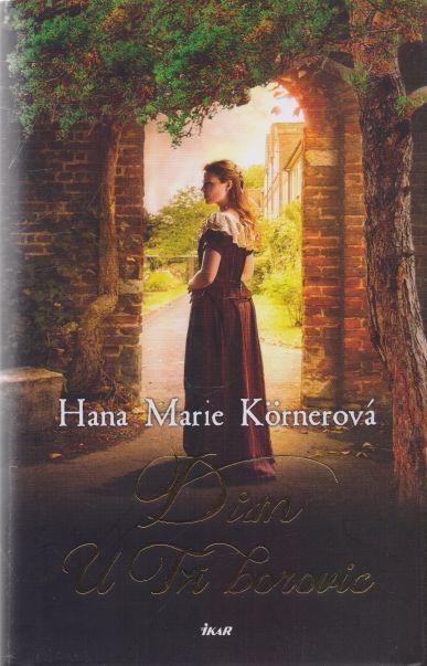 Hana Marie Körnerová - Dům U Tří borovic