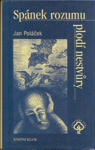 Jan Poláček - Spánek rozumu plodí nestvůry