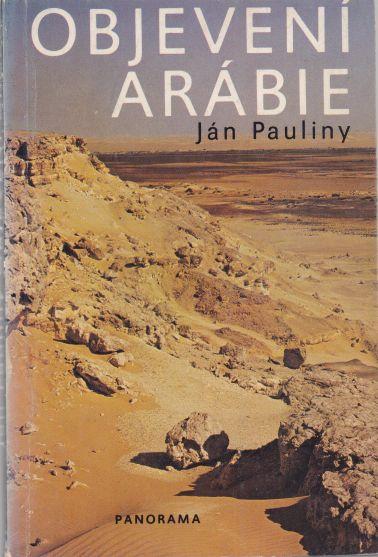 Ján Pauliny - Objevení Arábie