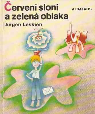 Leskien Jürgen - Červení sloni a zelená oblaka