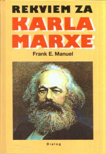 Frank E. Manuel - Rekviem za Karla Marxe