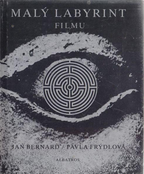 Jan Bernard, Pavla Frýdlová - Malý labyrint filmu