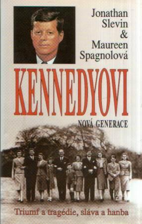 Jonathan Slevin, Maureen Spagnolová - Kennedyovi - nová generace