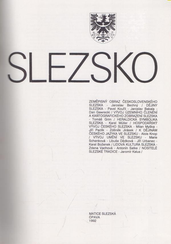 Bakala, Bechný, Boženek, Dědková, Gawrecki, Grim, Jirásek, Kalus, Knop, Kouřil a kol. - Slezsko