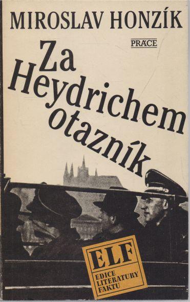 Miroslav Honzík - Za Heydrichem otazník