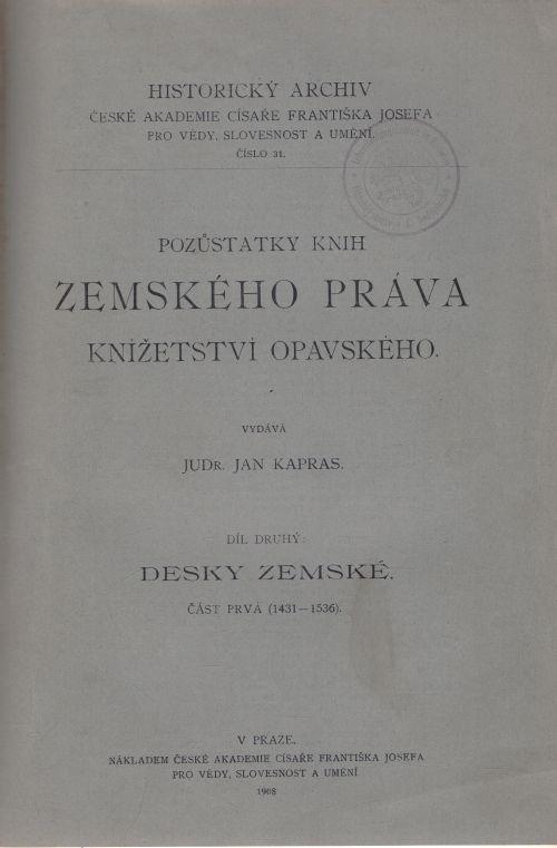 Jan Kapras - Pozůstatky knih zemského práva knížetství opavského I+II
