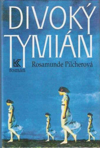 Rosamunde Pilcherová - Divoký tymián