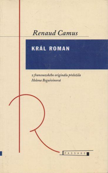 Renaud Camus - Král Roman