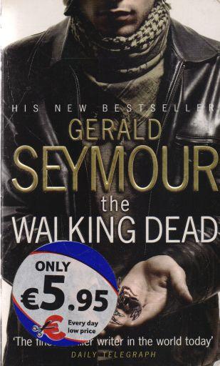 Gerald Seymour - The walking Dead