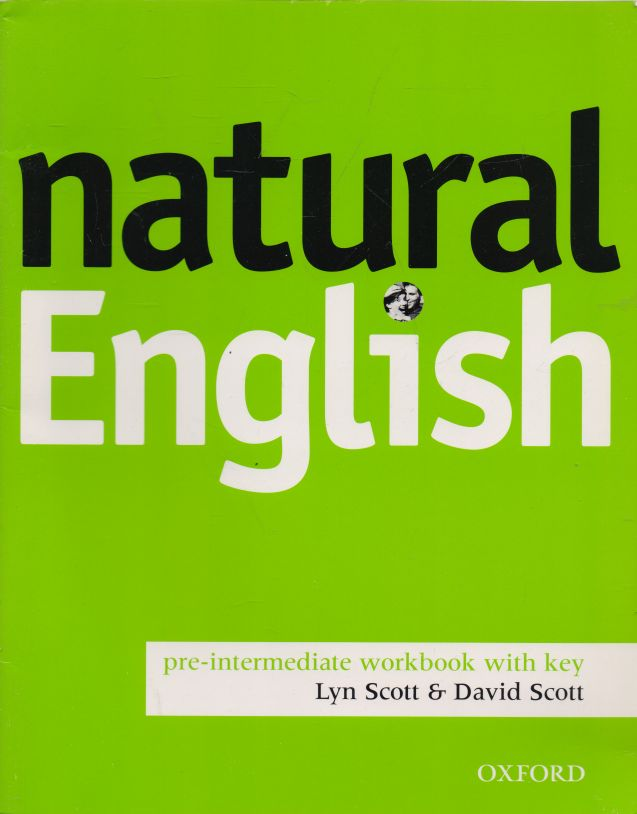 Lyn Scott, David Scott - Natural English. Pre-intermediate workbook with key.