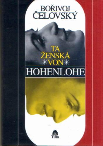 Bořivoj Čelovský - Ta ženská von Hohenlohe