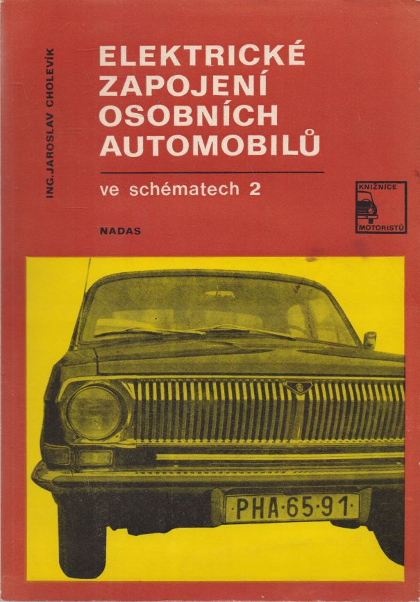 Jaroslav Cholevík - Elektrické zapojení osobních automobilů ve schématech 2