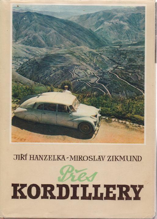 Jiří Hanzelka, Miroslav Zikmund - Přes Kordillery