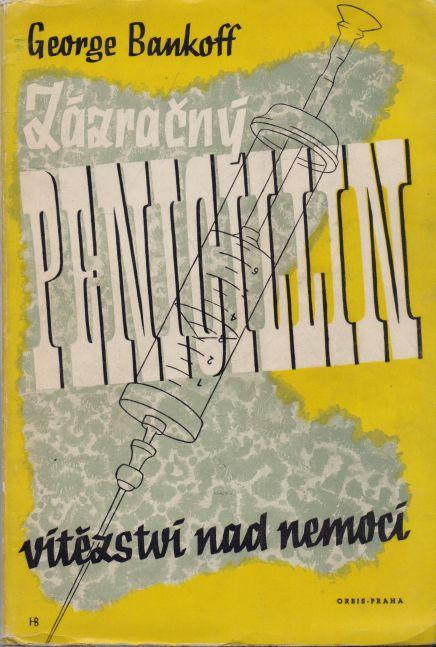 George Bankoff - Zázračný penicillin