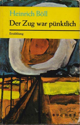 Heinrich Boll - Der Zug war punktlich
