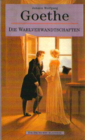 J. W. Goethe - Die Wahlverwandtschaften