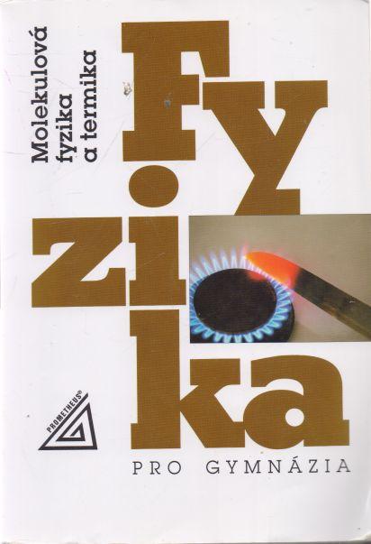 Karel Bartuška a kol. - Fyzika pro gymnázia. Molekulová fyzika a termika.