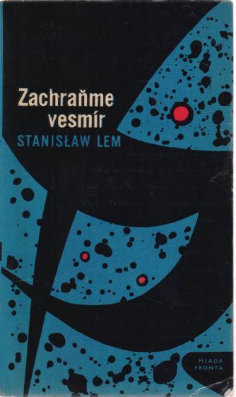 Stanislaw Lem - Zachraňme vesmír